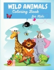 Wild Animals Coloring Book: Fun Jungle Activity Book for Kids With 45 Adorable Animal, All Ages, Boys and Girls, Cover Image