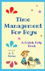 Time Management for Boys: A Quick Help Book Cover Image