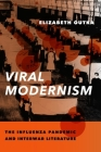 Viral Modernism: The Influenza Pandemic and Interwar Literature (Modernist Latitudes) Cover Image