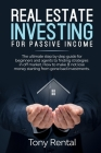Real Estate Investing For Passive Income: The Ultimate Step By Step Beginner's Guide For Agent To Finding Strategies In Off Market. How To Make & Not Cover Image