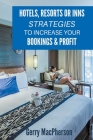 Hotels, Resorts or Inns Strategies to Increase Your Bookings & Profit Cover Image