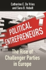 Political Entrepreneurs: The Rise of Challenger Parties in Europe Cover Image