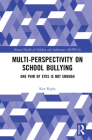 Multi-Perspectivity on School Bullying: One Pair of Eyes Is Not Enough (Mental Health and Well-Being of Children and Adolescents) Cover Image