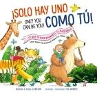 Solo Hay Uno Como Tú!/Only You Can Be You!: Lo Que Te Hace Diferente Te Hace Único/What Makes You Different Makes You Great = Only You Can Be You! Cover Image