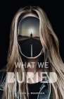 What We Buried Cover Image