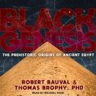 Black Genesis Lib/E: The Prehistoric Origins of Ancient Egypt Cover Image