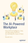 The Ai-Powered Workplace: How Artificial Intelligence, Data, and Messaging Platforms Are Defining the Future of Work Cover Image