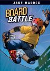 Board Battle (Jake Maddox Sports Stories) Cover Image