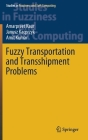 Fuzzy Transportation and Transshipment Problems (Studies in Fuzziness and Soft Computing #385) Cover Image