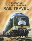 The Times Golden Years of Rail Travel Cover Image