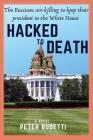 Hacked to Death: The Russians are killing to keep their president in the White House Cover Image