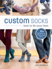 Custom Socks: Knit to Fit Your Feet Cover Image