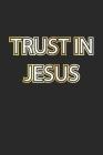 Trust in Jesus: Notizbuch Geschenk-Idee - Karo - A5 - 120 Seiten Cover Image