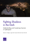 Fighting Shadows in the Dark: Understanding and Countering Coercion in Cyberspace Cover Image