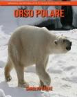 Orso polare: Immagini incredibili e fatti divertenti per i bambini Cover Image