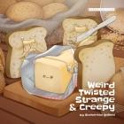 Weird Twisted Strange & Creepy Cover Image