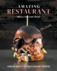 Amazing Restaurant Meals You Can Trust: Unique Must-try restaurant Recipes Cover Image