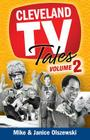 Cleveland TV Tales, Volume 2: More Stories from the Golden Age of Local Television Cover Image
