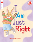 I Am Just Right (I Like to Read) Cover Image