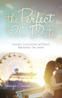 The Perfect $20 Date: Dating Solutions Without Breaking the Bank (Morgan James Fiction) Cover Image