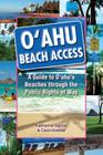 Oahu Beach Access: A Guide to Oahu's Beaches Through the Public Rights of Way Cover Image
