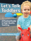 Let's Talk Toddlers: A Practical Guide to High-Quality Teaching Cover Image