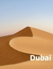 Dubai: Coffee Table Photography Travel Picture Book Album Of A United Arab Emirates Country And UAE City In The Middle East L Cover Image
