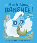 Hush Now, Banshee!: A Not-So-Quiet Counting Book Cover Image