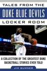 Tales from the Duke Blue Devils Locker Room: A Collection of the Greatest Duke Basketball Stories Ever Told (Tales from the Team) Cover Image