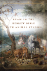 Reading the Hebrew Bible with Animal Studies Cover Image
