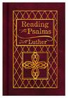 Reading the Psalms with Luther: The Psalter for Individual & Family Devotions Cover Image