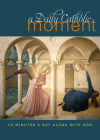 A Daily Catholic Moment: Ten Minutes a Day Alone With God Cover Image