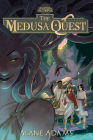 The Medusa Quest: The Legends of Olympus, Book 2 Cover Image