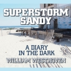 Superstorm Sandy Lib/E: A Diary in the Dark Cover Image