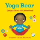 Yoga Bear: Simple Animal Poses for Little Ones (Yoga Bug Board Book Series #2) Cover Image