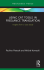 Using CAT Tools in Freelance Translation: Insights from a Case Study Cover Image