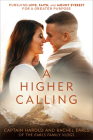 A Higher Calling: Pursuing Love, Faith, and Mount Everest for a Greater Purpose Cover Image