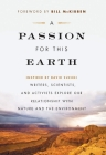 A Passion for This Earth: Writers, Scientists, and Activists Explore Our Relationship with Nature and the Environment (David Suzuki Foundation Series) Cover Image