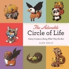 The Adorable Circle of Life: A Cute Celebration of Savage Predators and Their Hopeless Prey Cover Image