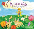 K Is for Kite: God's Springtime Alphabet Cover Image