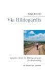 Via Hildegardis: Von der Abtei St. Hildegard zum Disibodenberg Cover Image