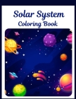 Solar System Coloring Book: Children's Designs For Ages 4-8 With Outer Space, Astronauts, Planets, Space Ships and Rockets Cover Image