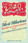 The 2,320 Funniest Quotes: The Most Hilarious Quips and One-Liners from allgreatquotes.com Cover Image