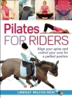Pilates for Riders: Align Your Spine and Control Your Core for a Perfect Position Cover Image