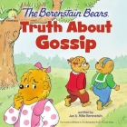 The Berenstain Bears Truth about Gossip Cover Image