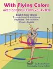 With Flying Colors - English Color Idioms (French-English): Avec des Couleurs Volantes (français - anglais) Cover Image