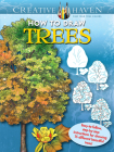 Creative Haven How to Draw Trees: Easy-To-Follow, Step-By-Step Instructions for Drawing 15 Different Beautiful Trees (Creative Haven Coloring Books) Cover Image