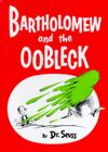 Bartholomew and the Oobleck: (Caldecott Honor Book) (Classic Seuss) Cover Image