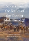 Stories from the Battles of the Prophet Muhammad Cover Image