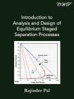 Introduction to Analysis and Design of Equilibrium Staged Separation Processes (Chemical Engineering) Cover Image